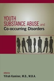 Youth Substance Abuse and Co-Occurring Disorders - Kaminer, Yifrah