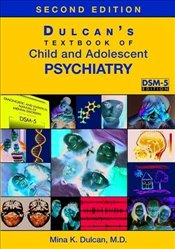 Dulcans Textbook of Child and Adolescent Psychiatry 2E - Dulcan, Mina K.