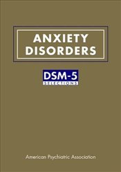 Anxiety Disorders : DSM-5 Selections -
