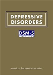Depressive Disorders : DSM-5 Selections - Association, American Psychiatric