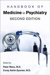 Handbook of Medicine in Psychiatry  - Manu, Peter