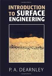 Introduction to Surface Engineering - DEARNLEY, P. A.