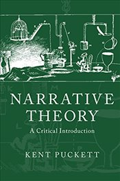 Narrative Theory: A Critical Introduction - Puckett, Kent