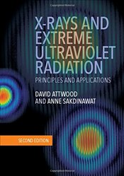 X-Rays and Extreme Ultraviolet Radiation: Principles and Applications - Attwood, David