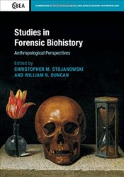 Studies in Forensic Biohistory: Anthropological Perspectives (Cambridge Studies in Biological and Ev -