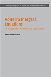 Volterra Integral Equations: An Introduction to Theory and Applications (Cambridge Monographs on App - Brunner, Hermann