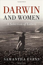 Darwin and Women: A Selection of Letters - Darwin, Charles
