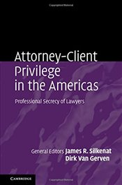 Attorney-Client Privilege in the Americas: Professional Secrecy of Lawyers -