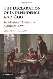 Declaration of Independence and God: Self-Evident Truths in American Law - Anderson, Owen