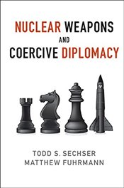 Nuclear Weapons and Coercive Diplomacy - Sechser, Todd S.