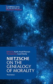 Nietzsche: On the Genealogy of Morality and Other Writings (Cambridge Texts in the History of Politi - Nietzsche, Friedrich