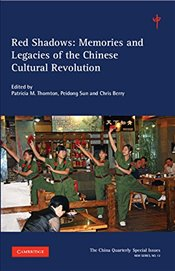 Red Shadows: Volume 12: Memories and Legacies of the Chinese Cultural Revolution (The China Quarterl -