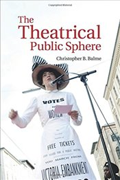 Theatrical Public Sphere - Balme, Christopher B.