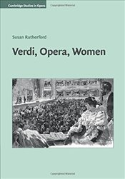 Verdi, Opera, Women (Cambridge Studies in Opera) - Rutherford, Susan