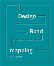 Design Roadmapping : Guidebook for Future Foresight Techniques - Simonse, Lianne