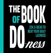 Book of Do-ness : 234.5 Ideas to Beat your Daily Laziness - Ven, Sara van de