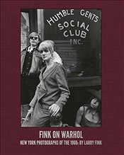 Fink on Warhol : New York Photographs of the 1960s by Larry Fink - Fink, Larry