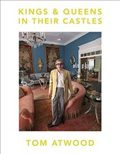Tom Atwood : Kings & Queens in Their Castles - Atwood, Tom