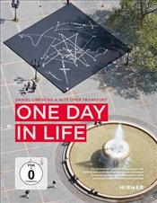 One Day in Life : A Concert Project in Collaboration with Numerous Other Frankfurt Institutions - Libeskind, Daniel