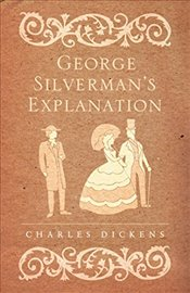 George Silvermans Explanation (Alma Classics) - Dickens, Charles