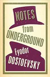Notes from Underground (Alma Classics Evergreens) - Dostoyevski, Fyodor Mihayloviç
