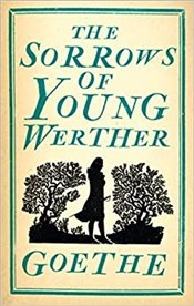 Sorrows of Young Werther (Alma Classics Evergreens) - Goethe, Johann Wolfgang Von