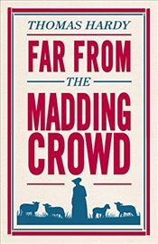 Far from the Madding Crowd (Alma Classics Evergreens) - Hardy, Thomas