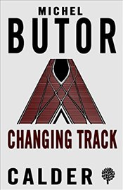 Changing Track - Butor, Michel