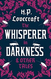 Whisperer in Darkness and Other Tales (Alma Classics) - Lovecraft, Howard Phillips