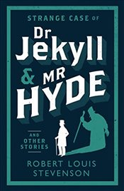 Strange Case of Dr Jekyll and Mr Hyde and Other Stories (Alma Classics Evergreens) - Stevenson, Robert Louis