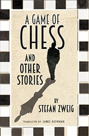 Game of Chess and Other Stories  - Zweig, Stefan