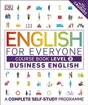 English for Everyone Level 2 Business English : Course Book : A Complete Self-Study Programme - DK