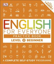 English for Everyone Level 2 Beginner : Practice Book : A Complete Self-Study Programme - DK,