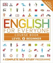 English for Everyone Level 2 Beginner : Course Book : A Complete Self-Study Programme - DK,
