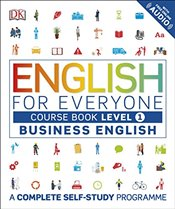 English for Everyone Level 1 Business English : Course Book : A Complete Self Study Programme - DK