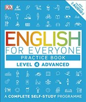 English for Everyone Level 4 Advanced : Practice Book : A Complete Self-Study Programme - DK