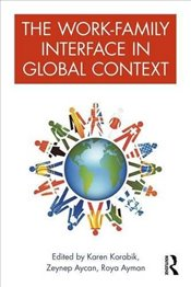 Work-Family Interface in Global Context - Aycan, Zeynep