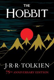 Hobbit: Or There and Back Again - Tolkien, J. R. R.