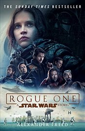 Rogue One: A Star Wars Story - Freed, Alexander