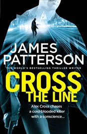 Cross the Line : Alex Cross 24 - Patterson, James