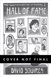 Illustrated History of Football: Hall of Fame - Squires, David