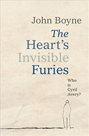 Hearts Invisible Furies - Boyne, John