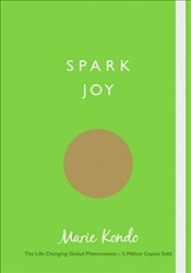 Spark Joy: An Illustrated Guide to the Japanese Art of Tidying - Kondo, Marie