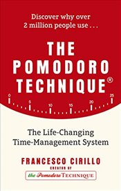 Pomodoro Technique: The Acclaimed Time-Management System that has Transformed How We Work - Cirillo, Francesco