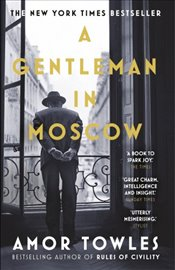 Gentleman in Moscow - Towles, Amor
