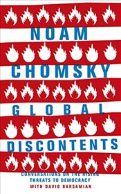 Global Discontents: Conversations on the Rising Threats to Democracy - Chomsky, Noam