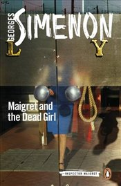 Maigret and the Dead Girl: Inspector Maigret #45 - Simenon, Georges