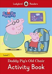 Peppa Pig: Daddy Pig's Old Chair Activity Book- Ladybird Readers Level 1 - Available, Not