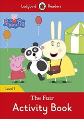 Peppa Pig: The Fair Activity Book - Ladybird Readers Level 1 - Available, Not