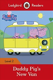 Peppa Pig: Daddy Pigs New Van - Ladybird Readers Level 2 - Available, Not
